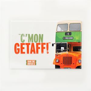 Picture of Cmon Getaff Magnet