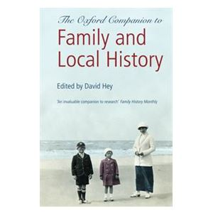Picture of The Oxford Companioin to Family and Local History Edited by David Hey