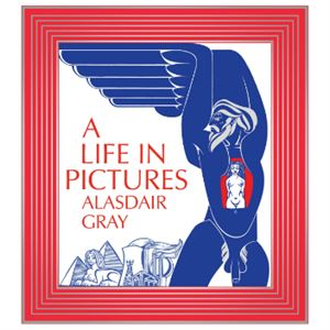 Picture of Alasdair Gray A Life in Pictures Paperback