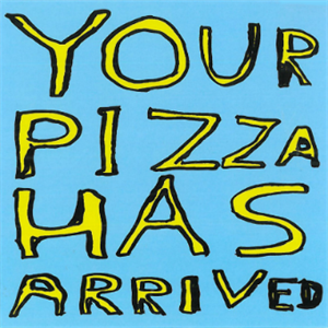 Picture of David Shrigley Your Pizza has Arrived Gift Card