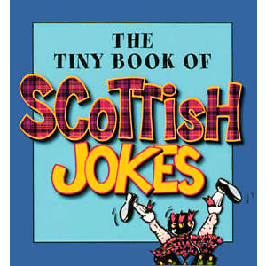 Picture of The Tiny Book of Scottish Jokes